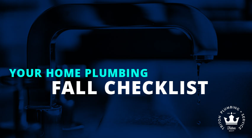 Your Home Plumbing Fall Checklist | Triton Plumbing Service London Ontario Plumber
