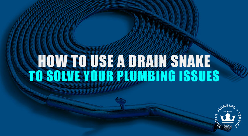 How To Use A Drain Snake To Solve Your Plumbing Issues | Triton Plumbing Service London Ontario Plumber