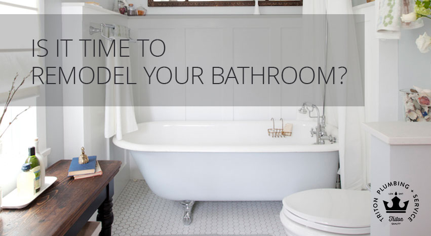Is It Time To Remodel Your Bathroom? | Triton Plumbing Service London Ontario Plumber