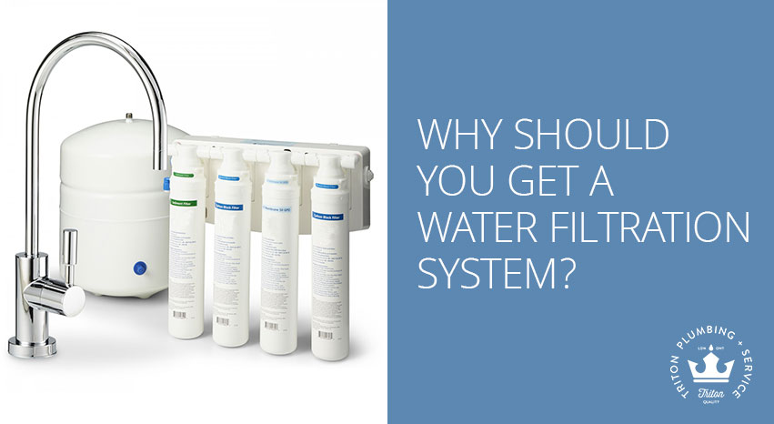 Why Should You Get A Water Filtration System? | Triton Plumbing Service London Ontario Plumber