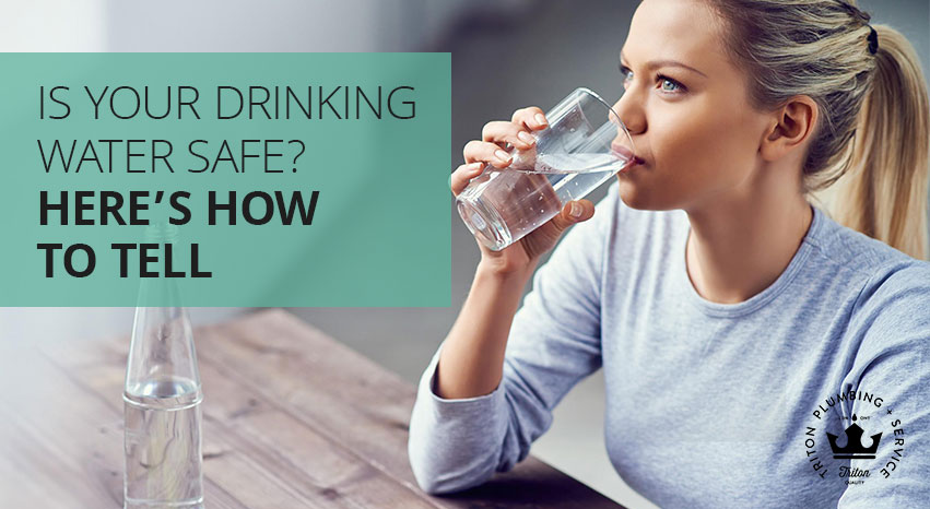 Is Your Drinking Water Safe? Here's How To Tell | Triton Plumbing Service London Ontario Plumber